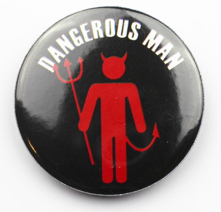 Pin Dangerous man