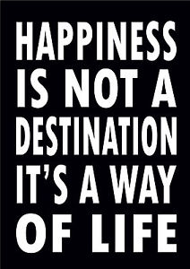 "Plåttavla med texten ""Happiness is not a destination, it is a way of life"". Svart"