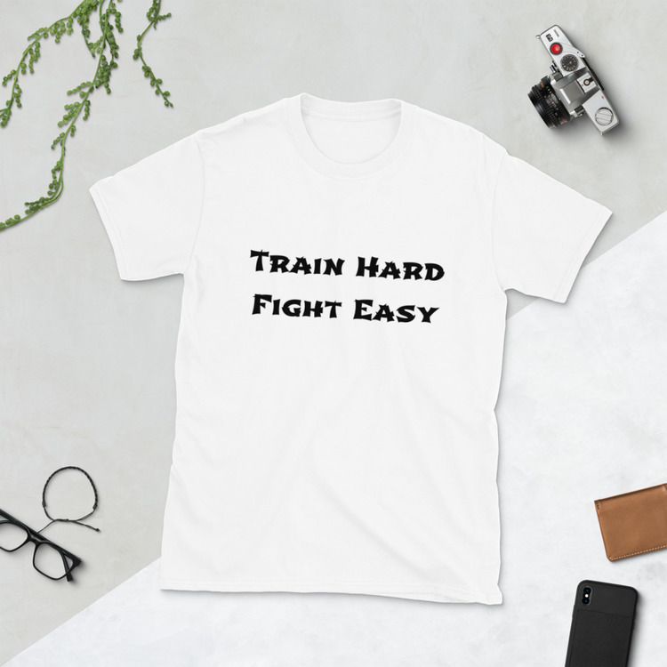 Unisex T-Shirt-Train Hard Fight Easy