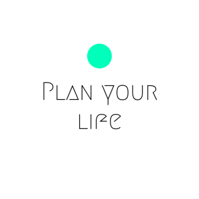 Plan your life