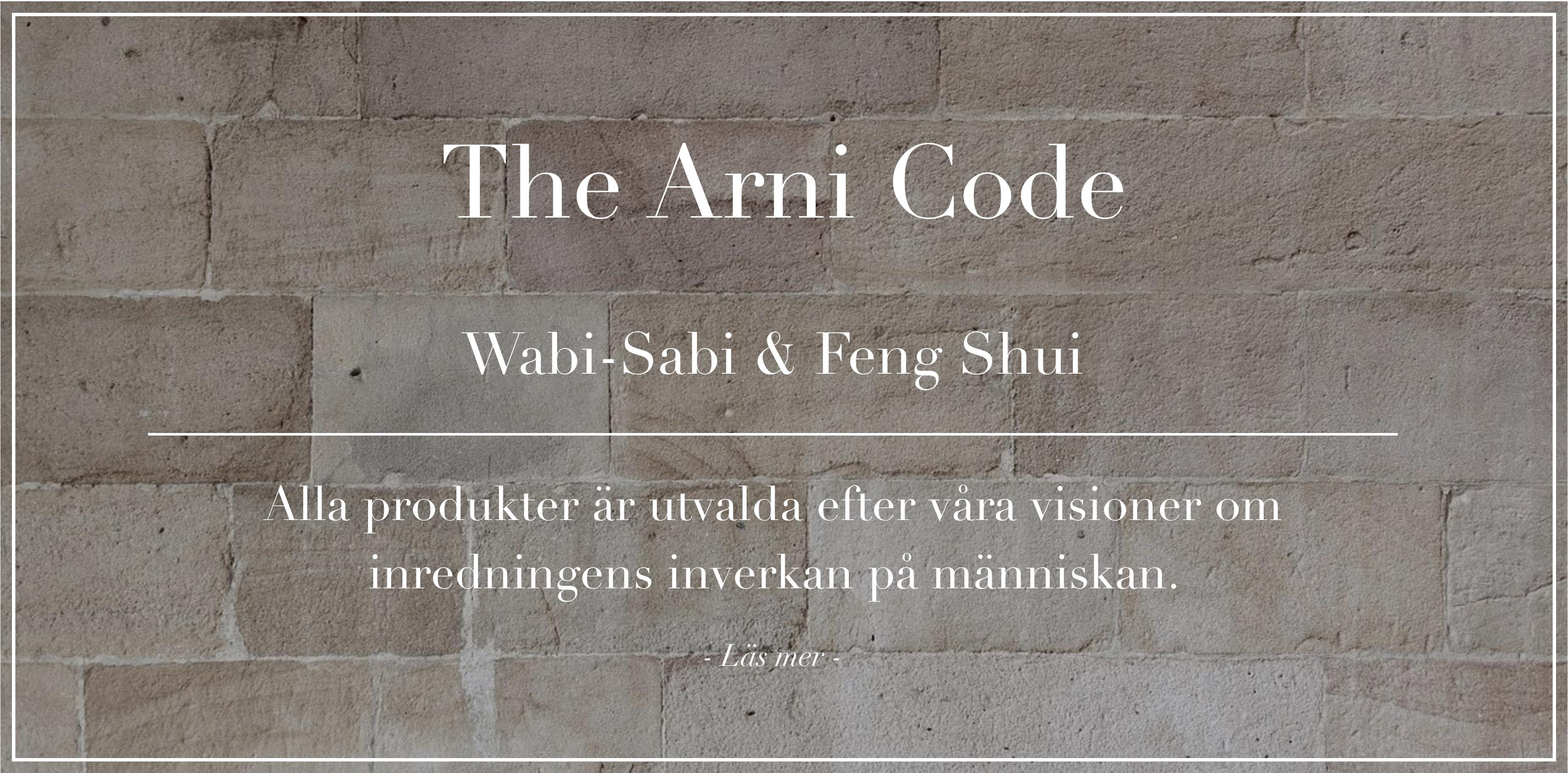 Exklusiv inredningl online, Unika material - hetaste trenderna. Inspirerat av Wabi-Sabi & Feng Shui.The Arni Concept