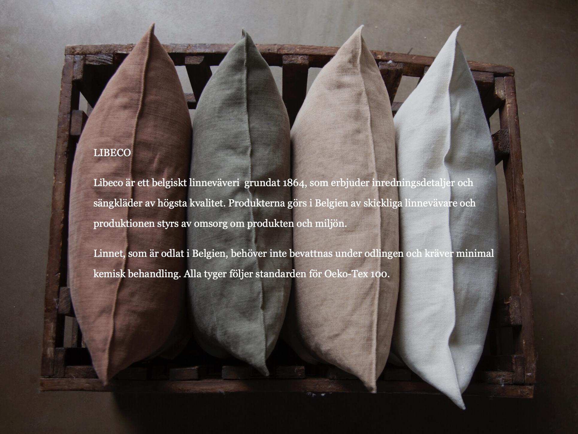 Libeco är ett belgiskt linneväveri  grundat 1864, som erbjuder inredningsdetaljer och sängkläder av högsta kvalitet. Produkterna görs i Belgien av skickliga linnevävare och produktionen styrs av omsorg om produkten och miljön.