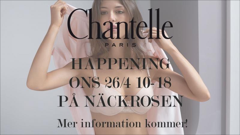 Chantelle Happening 26/4 på Näckrosen!