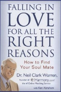 """Warren Clark, Neil, Dr, """"Falling in Love for all the Right Reasons: How to find your Soul Mate"""""""