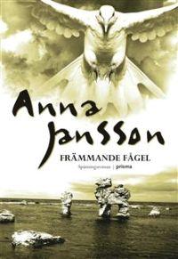 """Jansson, Anna """"Främmande fågel"""""""
