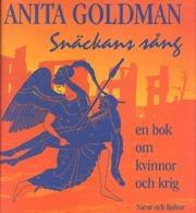 """Goldman, Anita, """"Snäckans sång - en bok om kvinnor och krig"""" NYSKICK, ENDAST 1 EX!"""