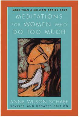 "Wilson Schaef, Anne, ""Meditations for Women who Do Too Much"" ENDAST 1 EX!"