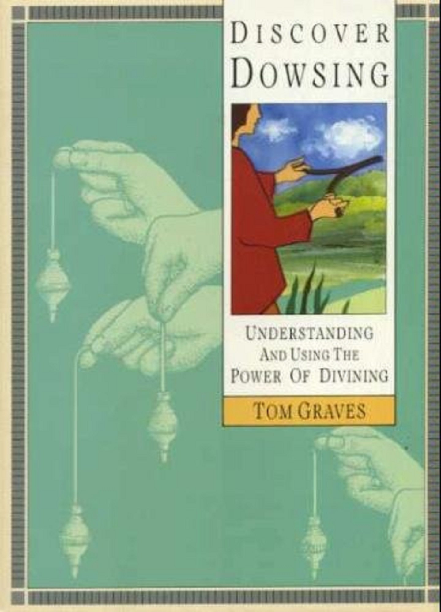 """Graves, Tom """"Discover Dowsing: Understanding and Using the Power of Divining"""" HÄFTAD"""