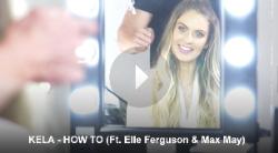 KELA - HOW TO (Ft. Elle Ferguson & Max May)