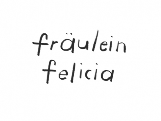 Fräulein Felicia