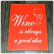 Plåtskylt Wine is always a good idea