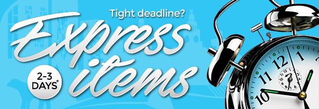 Tight deadline - Express items - 2-3 days