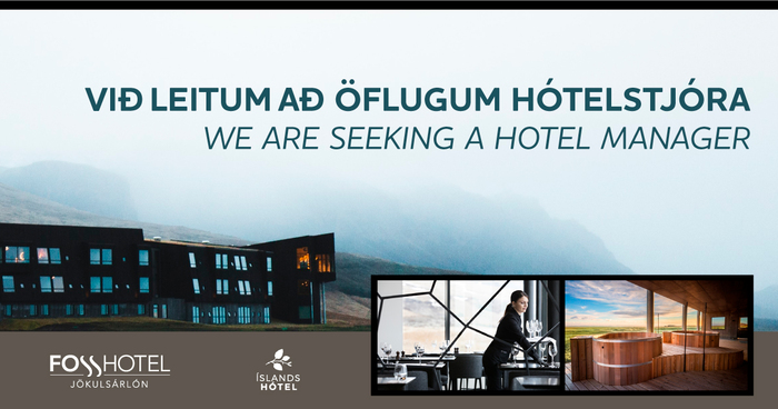Hótelstjóri / Hotel Manager - Fosshótel Jökulsárlón