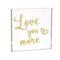 Love You More Paperweight 12cm