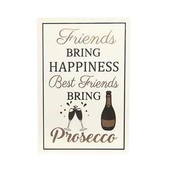 """Best Friends Bring Prosecco"" Wall Art 21x15cm"