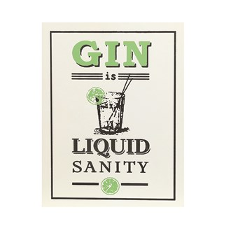 """Gin Is Liquid Sanity"" Wall Plaque 24x31cm"