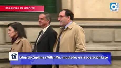 El exministro Eduardo Zaplana y Villar Mir, imputados por 'Lezo'