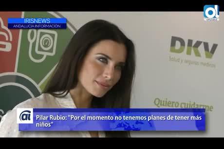 """Pilar Rubio: """"Por el momento no tenemos planes de tener más niños"""""""