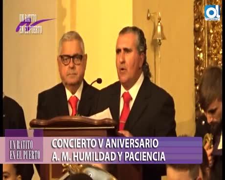 Concierto completo del V Aniversario de la A.M. Humildad y Paciencia