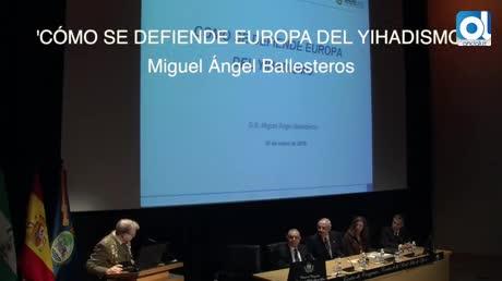 """Miguel Angel Ballesteros: """"Los yihadistas aprenden de sus errores"""""""