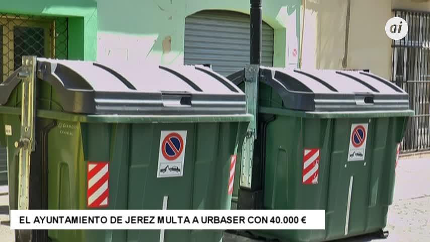 El Ayuntamiento de Jerez multa a Urbaser con 40.000 euros