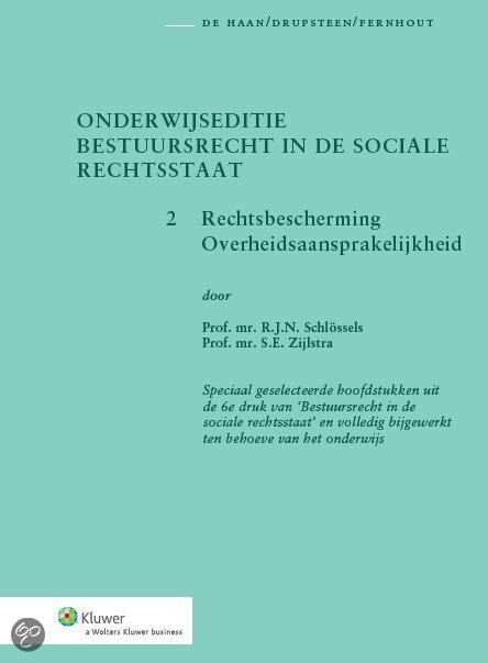 Onderwijseditie bestuursrecht in de sociale rechtsstaat 2 Rechtsbescherming overheidsaansprakelijkheid