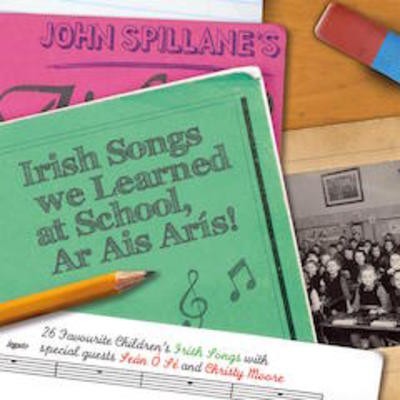 Featured image for blog post 'JOHN SPILLANE'S IRISH SONGS WE LEARNED AT SCHOOL - AR AIS ARÍS! (Back Again!)'