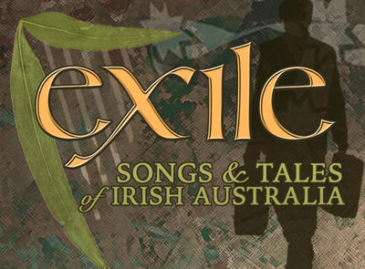 Featured image for news item 'EXILE - SONGS & TALES OF IRISH AUSTRALIA'