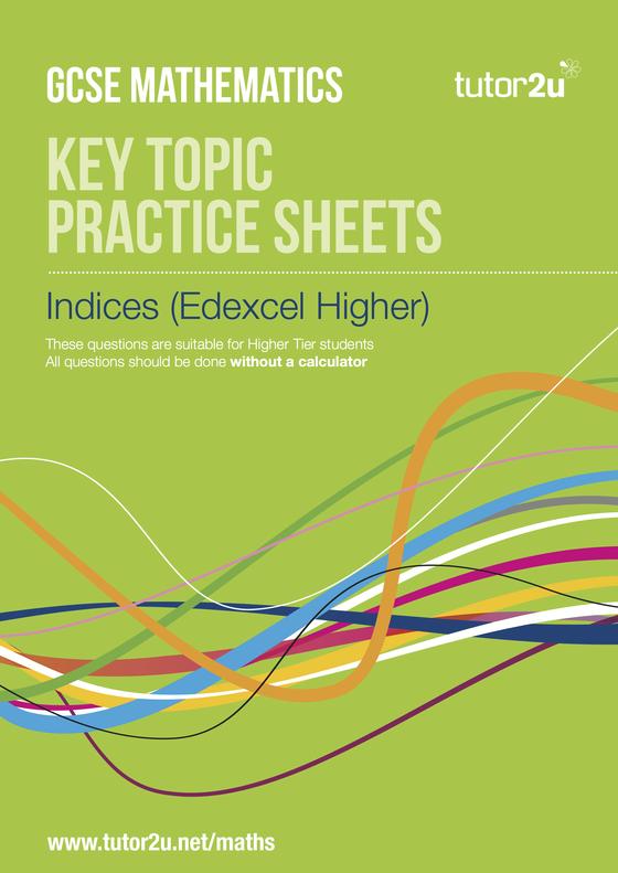 Indices Edexcel Higher Practice Sheets Maths Tutor2u