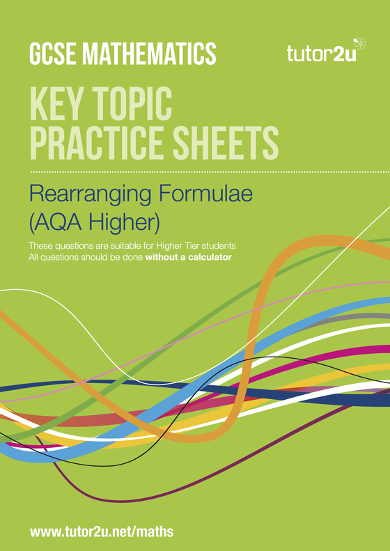 Rearranging Formulae Aqa Foundation And Higher Tutor2u Maths