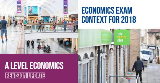 Economics Exam Context for 2018 | Economics | tutor2u