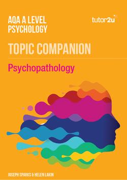 Psychopathology | Topics | Psychology | tutor2u