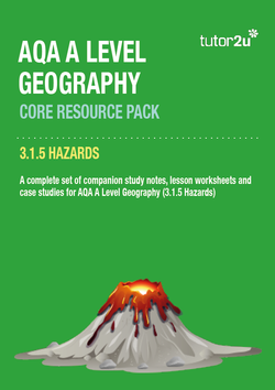 Hazards Core Resource Pack For AQA A Level Geography