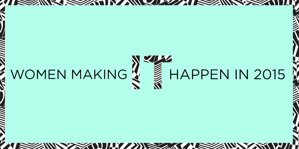 1024X1000_WOMEN_MAKING_IT_HAPPEN