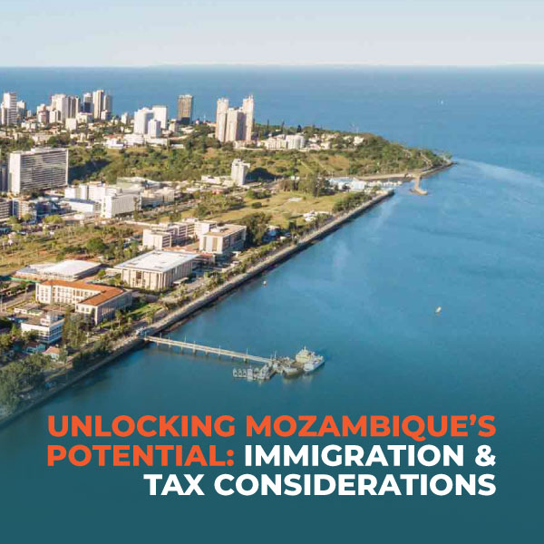 Unlocking-Mozambique's-Potential,-Immigration-and-Tax-Considerations-XP
