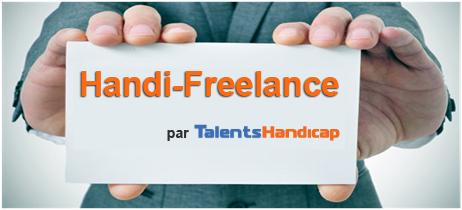 Handi-Freelance, nouveau service pour l'emploi de TIH (Travailleurs Indépendants Handicapés)