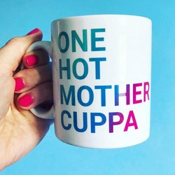 'One Hot Mother Cuppa' Gift Drinks Mug