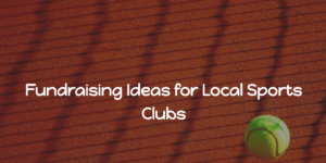 Fundraising Ideas for Local Sports Clubs