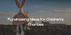 Fundraising Ideas for Children's Charities
