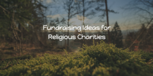 Fundraising Ideas for Religious Charities