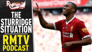 🎧 THE STURRIDGE SITUATION | LIVERPOOL FC PODCAST