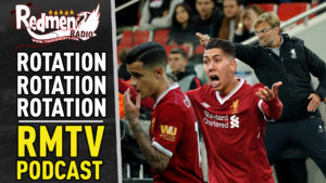 🎧 ROTATION, ROTATION, ROTATION | LIVERPOOL FC PODCAST