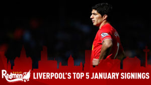 Liverpool's Top 5 January Signings
