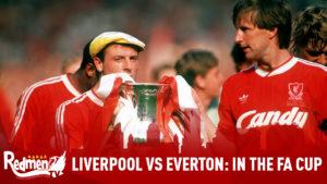 Liverpool vs Everton: Previous FA Cup Games