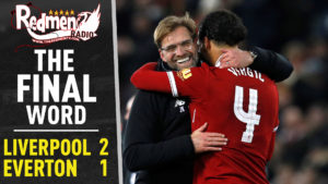 🎧🏆 Liverpool 2-1 Everton | The Final Word Podcast