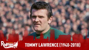 Tommy Lawrence (14/05/40 – 10/01/18)
