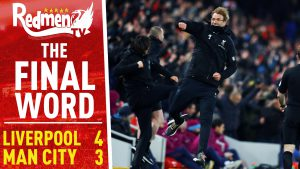 📹🏆 Liverpool 4-3 Man City | The Final Word