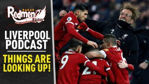 🎧 THINGS ARE LOOKING UP! | LIVERPOOL FC PODCAST