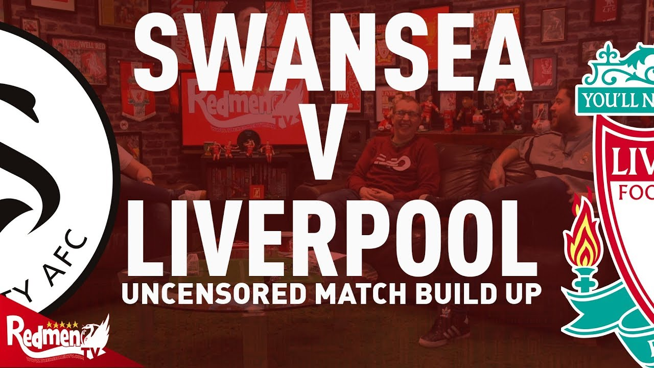 📹 Swansea v Liverpool | Uncensored Match Build Up