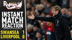🎧🏆 Swansea v Liverpool 1-0 | Instant Match Reaction